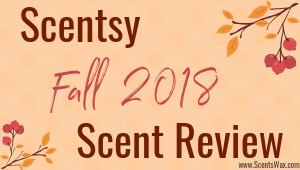 scentsy fall review 2018